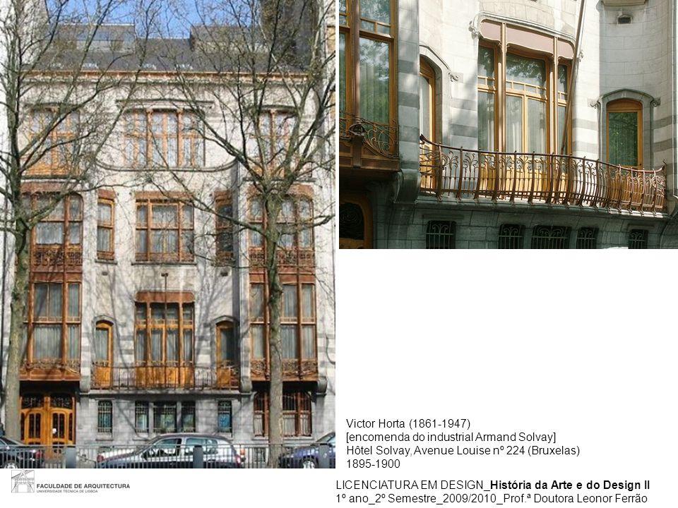 Victor Horta (1861-1947) [encomenda do industrial Armand Solvay] Hôtel Solvay, Avenue Louise nº 224 (Bruxelas)